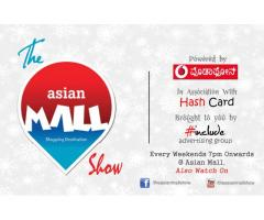 The Asian Mall Show Every Weekend 7pm